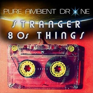 Stranger 80s Things
