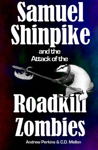 Samuel Shinpike and the Attack of the Roadkill Zombies