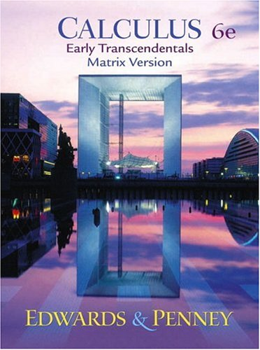 Calculus, Early Transcendentals Matrix Version (6th Edition)