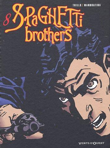 Spaghetti Brothers - Tome 08