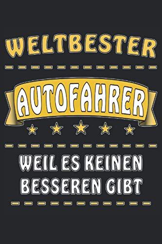 WELTBESTER AUTOFAHRER WEIL ES KEINEN BESSEREN GIBT: Liniertes Notizbuch-Tagebuch bzw. Übungsbuch mi