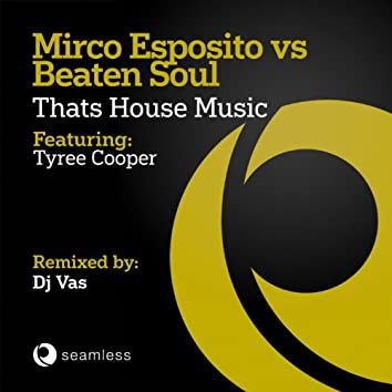 Thats House Music (Dj Vas Bootleg Mix)