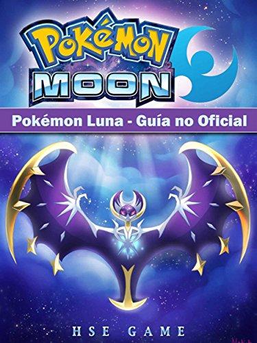 Pokémon Luna - Guía No Oficial (Spanish Edition)