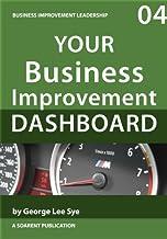 Your Business Improvement Dashboard (Business Improvement Leadership Book 4)