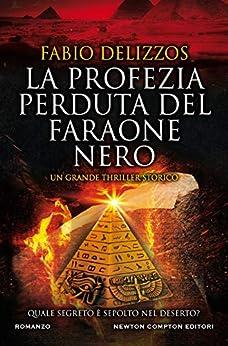 La profezia perduta del faraone nero (Italian Edition) de [Fabio Delizzos]