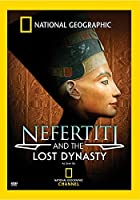 National Geographic: Nefertiti & The Lost Dynasty [DVD]