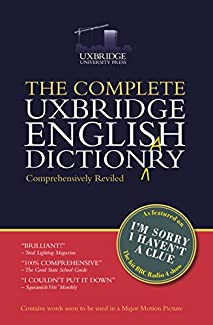 The Complete Uxbridge English Dictionary - Comprehensively Reviled