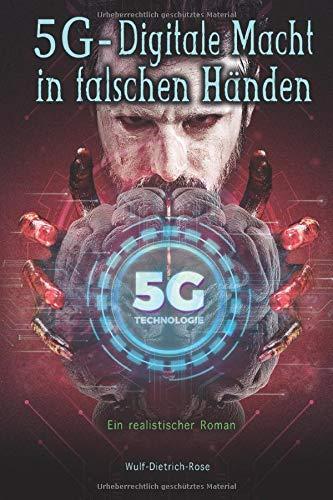 5G - Digitale Macht in falschen Händen: Ein realistischer Roman