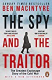 The Spy and the Traitor: The Greatest Espionage Story of the