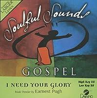 I Need Your Glory [Accompaniment/Performance Track] by Earnest Pugh (2011-06-24)