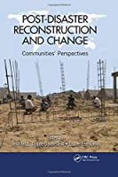 Post-Disaster Reconstruction and Change: Communities' Perspectives