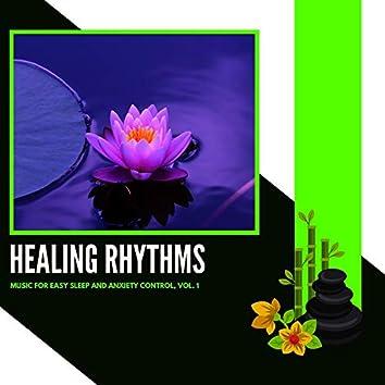 Healing Rhythms - Music For Easy Sleep And Anxiety Control, Vol. 1