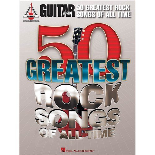 Guitar World: 50Greatest Rock Songs Of All Time. Noten für Gitarre, Gitarre