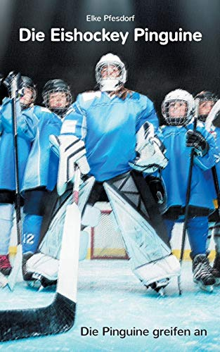 Die Eishockey Pinguine: Die Pinguine greifen an