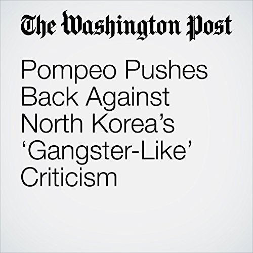 Pompeo Pushes Back Against North Korea's 'Gangster-Like' Criticism copertina