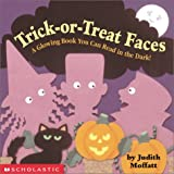 Trick-Or-Treat Faces: A Glowing Book You Can Read in the Dark!