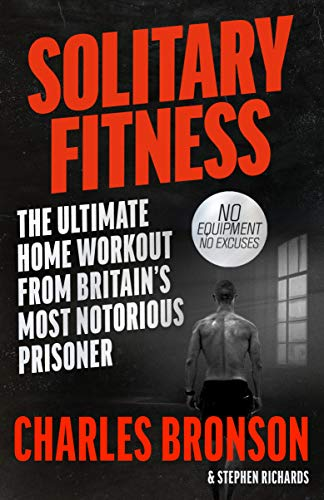 Solitary Fitness - You Don't Need a Fancy Gym or Expensive Gear to be as Fit as Me (English Edition)