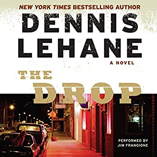 The Drop                   By:                                                                                                                                 Dennis Lehane                               Narrated by:                                                                                                                                 Jim Frangione                      Length: 5 hrs and 26 mins     310 ratings     Overall 4.2