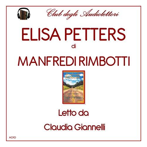 Elisa Petters                   Di:                                                                                                                                 Manfredi Rimbotti                               Letto da:                                                                                                                                 Claudia Giannelli                      Durata:  6 ore e 16 min     Non sono ancora presenti recensioni clienti     Totali 0,0