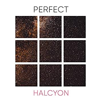 # 1 Album: Perfect Halcyon