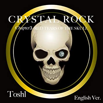 CRYSTAL ROCK Chapter3 RED TEARS OF THE SKULL English Ver.