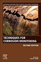 Techniques for Corrosion Monitoring (Woodhead Publishing Series in Metals and Surface Engineering)
