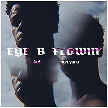 Eye B Flowin'