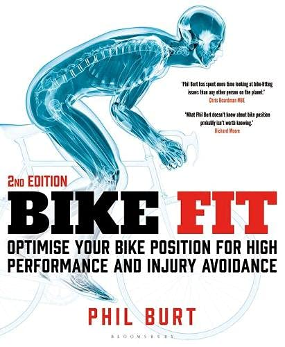 Bike Fit 2nd Edition: Optimise Your Bike Position for High Performance and Injury Avoidance