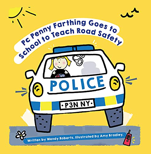 PC Penny Farthing Goes to School to Teach Road Safety (English Edition)