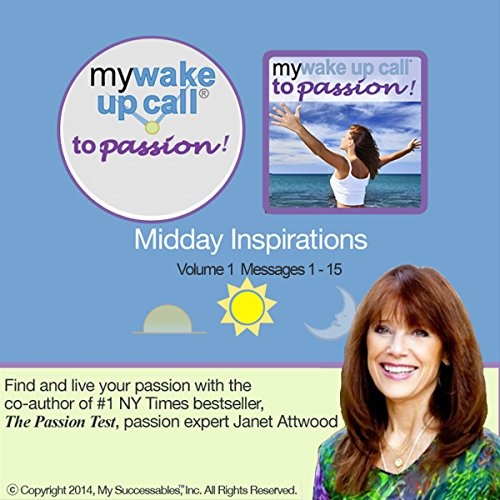 My Wake UP Call (R) to Passion - Daily Inspirational Messages - Volume 1 audiobook cover art