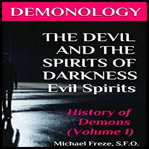 Demonology: The Devil and the Spirits of Darkness audiobook cover art