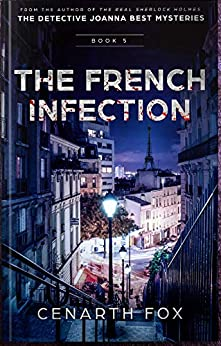 The French Infection: The Detective Joanna Best Mysteries by [Cenarth Fox]