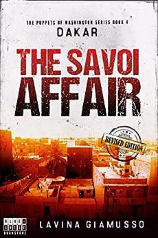 DAKAR: The Savoi Affair (The Puppets of Washington Book 4) by [Lavina Giamusso, BlueShelfBookstore]