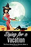 Dying for a Vacation: The India Kirby Witch Mystery (Book 4): Volume 4