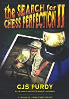 the Search for Chess Perfection II 1888710306 Book Cover