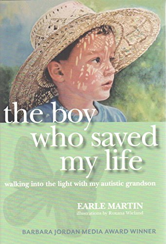 Boy Who Saved My Life: Walking Into the Light with My Autistic Grandson