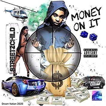 Money on It