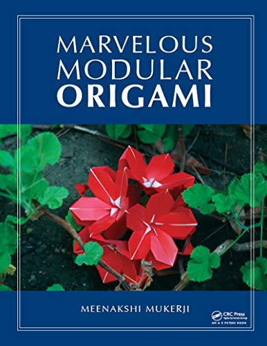 Marvelous Modular Origami (AK Peters/CRC Recreational Mathematics Series)