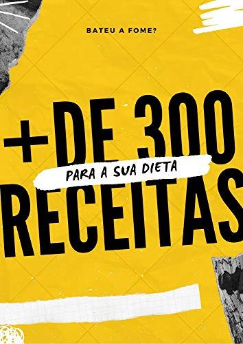 + De 300 Receitas para sua dieta.: Mais de 300 Receitas para diversificar a sua dieta. (Portuguese Edition)