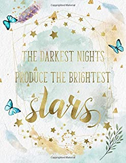 The Darkest Nights Produce The Brightest Stars: Life Inspirational Quotes Writing Journal/Notebook for Men & Women. Perfec...