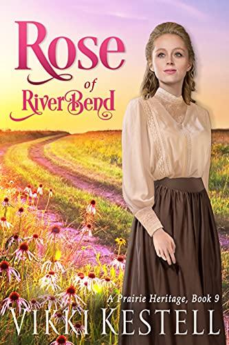 Rose of RiverBend (A Prairie Heritage Book 9)