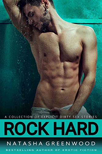 Rock Hard : A Collection Of Explicit Dirty Sex Stories