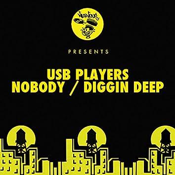 Nobody / Diggin Deep