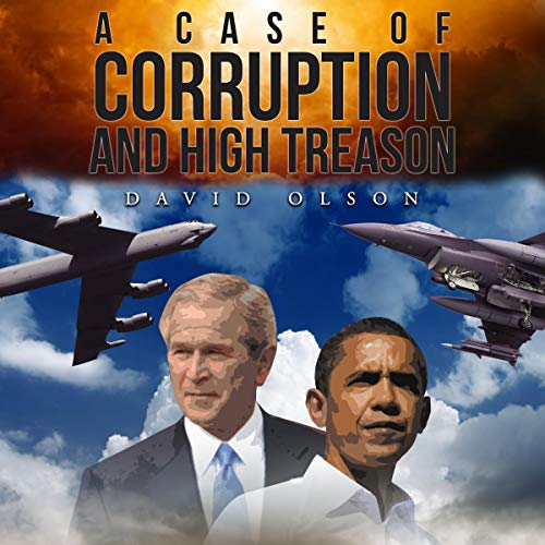 A Case of Corruption and High Treason Audiobook By David Olson cover art