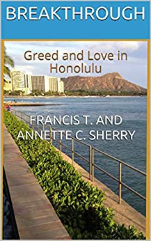 Breakthrough: Greed and Love in Honolulu (A Sam and Kate Mystery Book 2) by [Francis T. and Annette C. sherry, Annette C. Sherry]