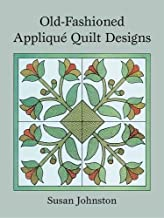 Old-Fashioned Appliqué Quilt Designs (Dover Pictorial Archive)