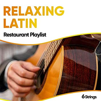 Relaxing Latin Restaurant Playlist