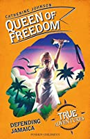 Queen of Freedom: Defending Jamaica (True Adventures)