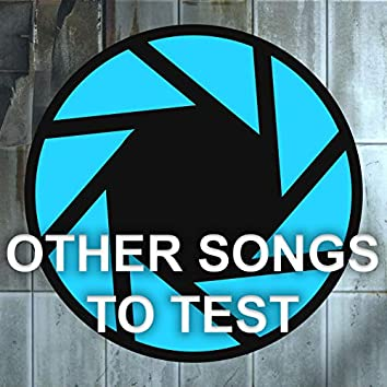Other Songs to Test