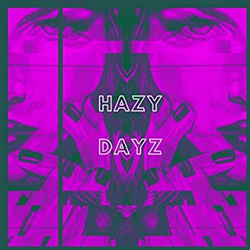 Hazy Dayz